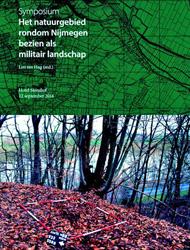 Het natuurgebied rondom Nijmegen bezien als militair landschap