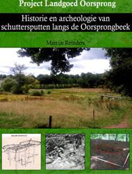 Historie en archeologie van schuttersputten langs de Oorspronbeek